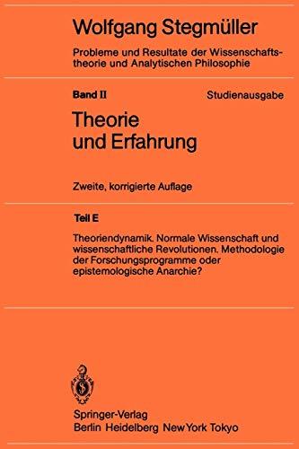 Theoriendynamik Normale Wissenschaft und wissenschaftliche Revolutionen Methodologie der Forschungsprogramme oder epistemologische Anarchie? (Probleme ... und Analytischen Philosophie (2 / E))