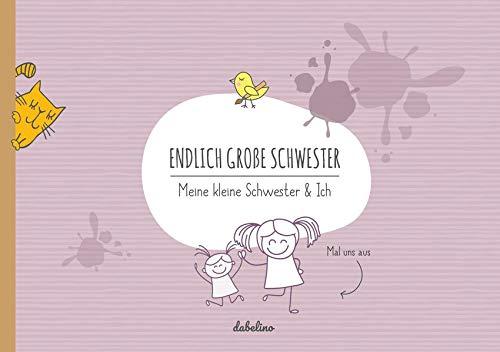 Geschwisterbuch: Endlich große Schwester: Meine kleine Schwester & Ich