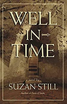 Well in Time: A Novel by [Suzan Still]