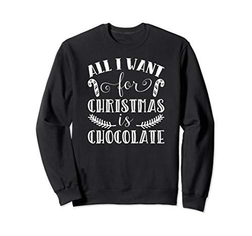 Alles, was ich zu Weihnachten möchte, ist Schokolade Present Sweatshirt