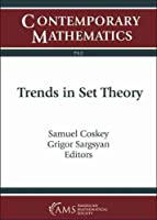 Trends in Set Theory: Simon Fest Conference in Honor of Simon Thomas's 60th Birthday September 15-17, 2017 Rutgers University, Piscataway, New Jersey (Contemporary Mathematics)