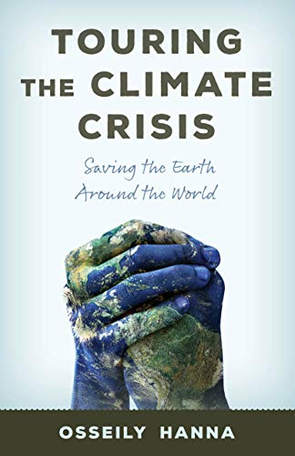 Touring the Climate Crisis: Saving the Earth Around the World