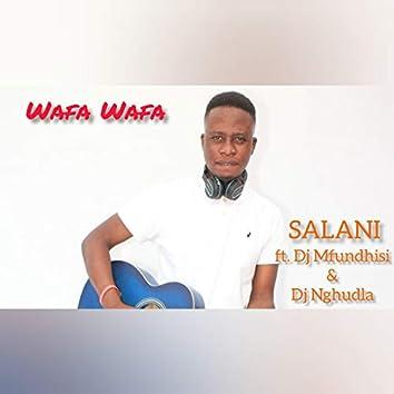 Wafa Wafa (feat. DJ Nghundla & DJ Mfundhisi)