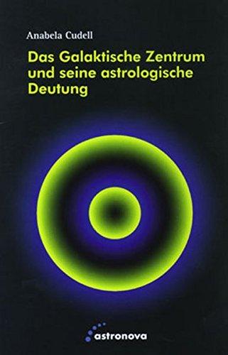 Das Galaktische Zentrum und seine astrologische Deutung