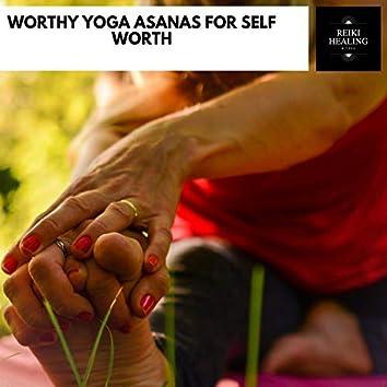 Worthy Yoga Asanas For Self Worth