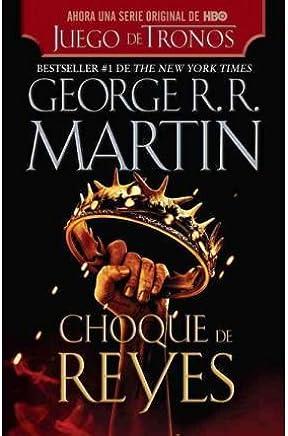 Choque de Reyes = A Clash of Kings (Cancion de Hielo y Fuego #02) (Spanish) Martin, George R R ( Author ) May-01-2012 Paperback