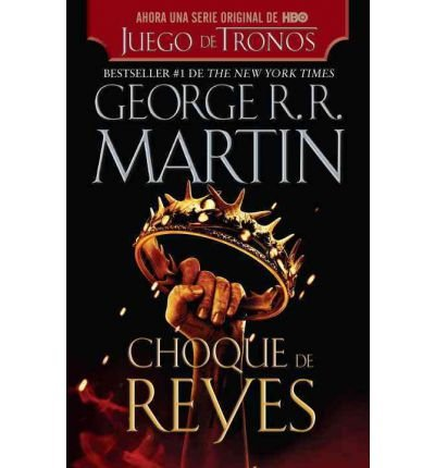 Choque de Reyes = A Clash of Kings (Cancion de Hielo y Fuego #02) (Spanish) Martin, George R R ( Author ) May-01-2012 Paperback