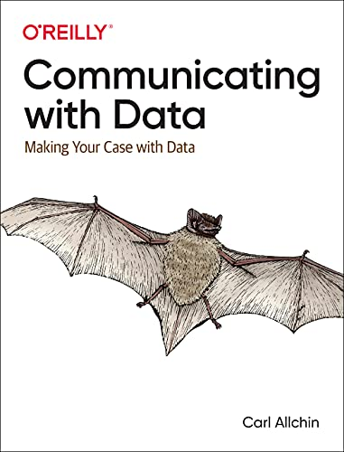 Communicating with Data: Making Your Case With Data Front Cover