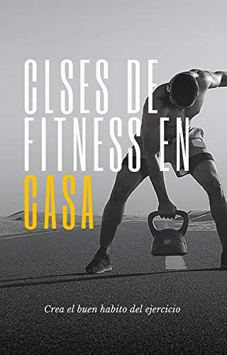 CLASES DE FITNESS EN CASA: CREA EL BUEN HABITO DEL EJERCICIO