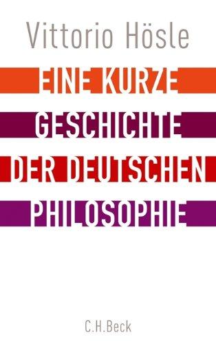 Eine kurze Geschichte der deutschen Philosophie: Rückblick auf den deutschen Geist