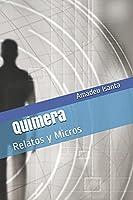 Quimera: Relatos y Micros