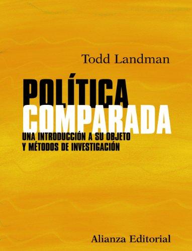 Política comparada: Una introducción a su objeto y métodos de investigación (El libro universitario - Manuales)