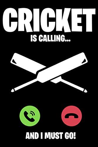 Cricket is Calling and I Must Go: A5 Liniertes Notizbuch auf 120 Seiten - Cricket Notizheft | Geschenkidee für Cricketspieler, Vereine und Mannschaften