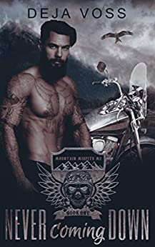 Never Coming Down: Mountain Misfits MC Book 1 by [Deja Voss]