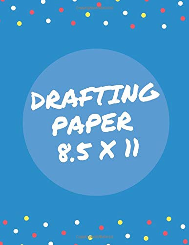 Drafting Paper 8.5 x 11: Drawing Journals Blank Pages 8x11