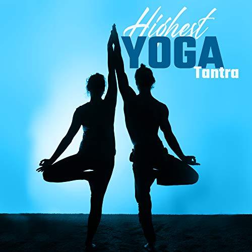Highest Yoga Tantra – Music for Meditation and Yoga Practice according to Tibetan Buddhism Principles