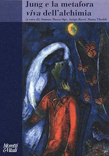 Jung e la metafora viva dell'alchimia. Immagini della trasformazione psichica