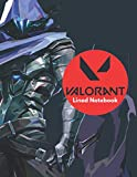 Valorant: Lined Notebook: (8.5 x 11 inches) 100 pages Lined...