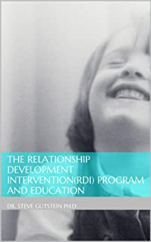 The Relationship Development Intervention(RDI) Program and Education by [Steven Gutstein]