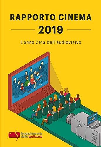 Rapporto cinema 2019. L'anno Zeta dell'audiovisivo