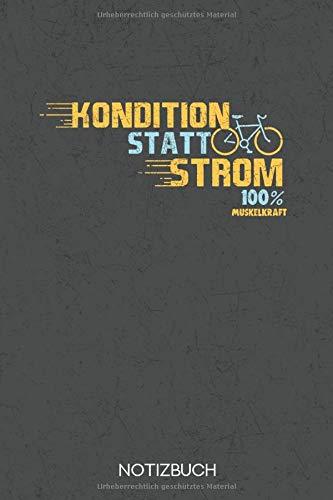 Kondition statt Strom: Anti E-Bike Notizbuch für Fahrradfahrer im Format A5 mit 120 Leeren Seiten