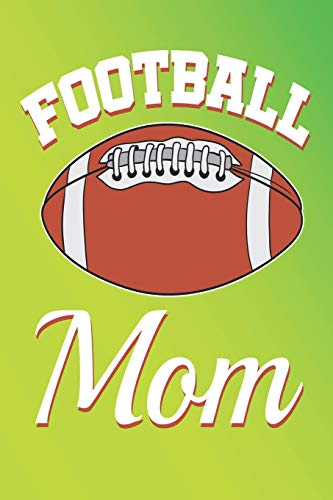 Football Mom: Blank Lined Notebook for Mothers (Personalized Gift for Moms)