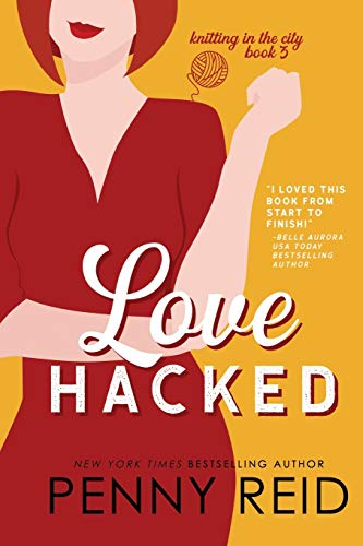 Love Hacked: A Reluctant Romance: Volume 3 (Knitting in the City)