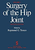 Surgery of the Hip Joint: Volume 1