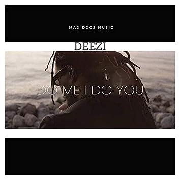 Do Me I Do You