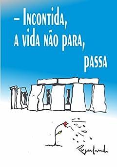 – Incontida, a vida não para, passa (Portuguese Edition) by [Rogerlando Cavalcante]