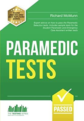 Paramedic Tests: Expert advice on how to pass the Paramedic Selection tests. Includes sample tests for the Student Paramedic and Emergency Care Assistant written tests: 1 (Testing Series) by How2become