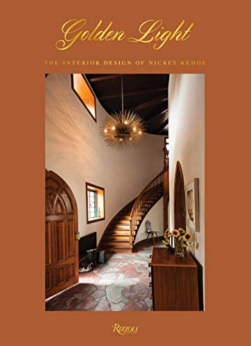 Compare Textbook Prices for Golden Light: The Interior Design of Nickey Kehoe  ISBN 9780847865260 by Nickey, Todd,Kehoe, Amy