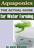 AQUAPONICS: The actual guide for water farming
