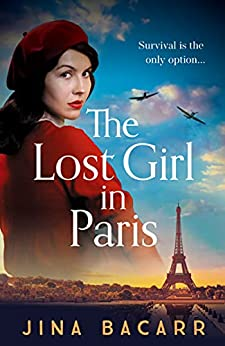 The Lost Girl in Paris: A brand new gripping and heartbreaking WW2 historical novel for 2021 by [Jina Bacarr]