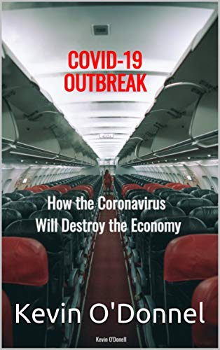 COVID-19 OUTBREAK: How Coronavirus Will Destroy Economy (English Edition)