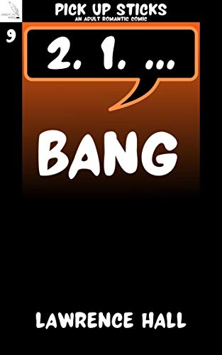 Bang: A Pick Up Sticks Adult Romantic Comic