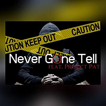 Never Gon Tell