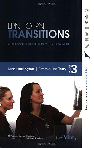 LPN to RN Transitions: Achieving Success in Your New Role (Lippincott's Practical Nursing)