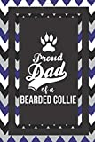 Proud Dad Of A Bearded Collie: Pet Dad Gifts For Fathers Journal Lined Notebook To Write In