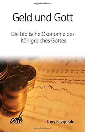 Geld und Gott: Die biblische Oekonomie des Königreiches Gottes