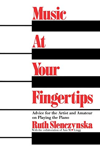 Music At Your Fingertips: Advice For The Artist And Amateur On Playing The Piano (Da Capo Paperback)