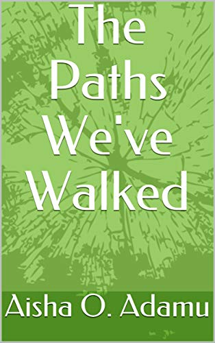The Paths We've Walked (English Edition)