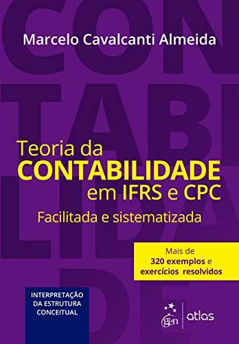 Teoria da Contabilidade em IFRS e CPC: Facilitada e Sistematizada