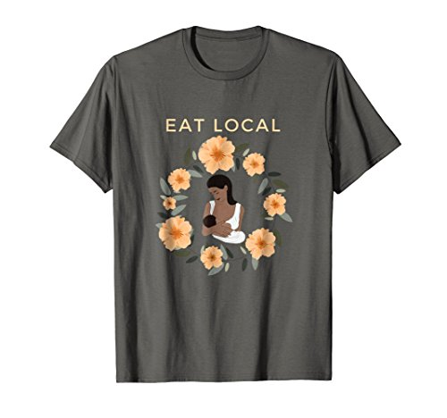 Eat Local Breastfeeding Shirt