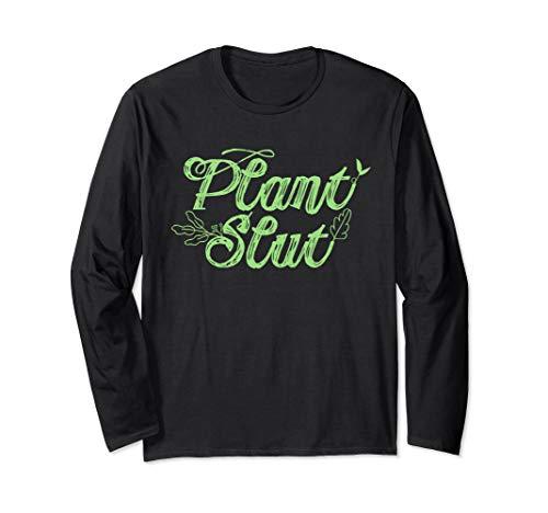 Plant Slut Hoe Funny Leaves Trees House Plants Cacti Lover Langarmshirt