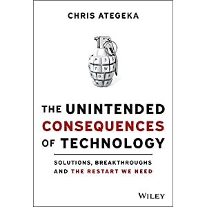 The Unintended Consequences of Technology: Solutions, Breakthroughs, and the Restart We Need