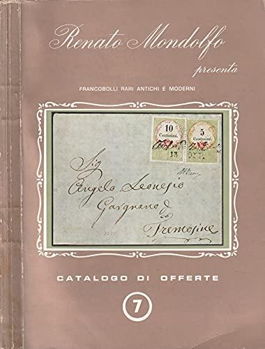 Catalogo di offerte n 7. Francobolli rari antichi e moderni.