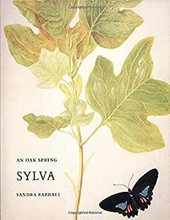 An Oak Spring Sylva: A Selection of the Rare Books on Trees in the Oak Spring Garden Library (Oak Spring Garden Foundation Series)