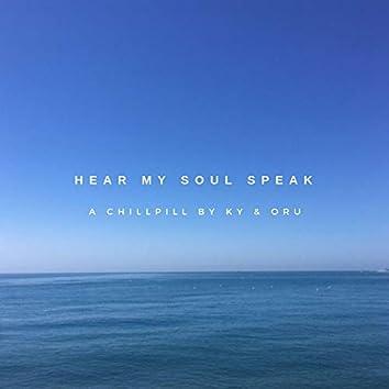 Hear My Soul Speak