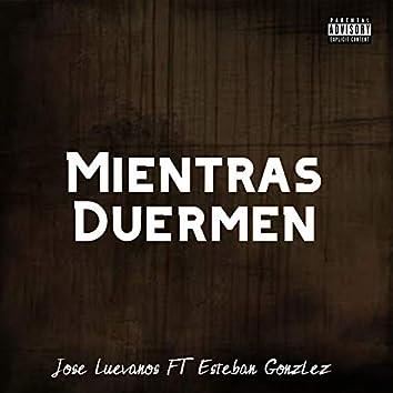 Mientras Duermen (feat. Esteban Gonzalez)